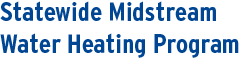Statewide Midstream Water Heating Program